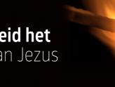 Verspreid het vuur van Jezus